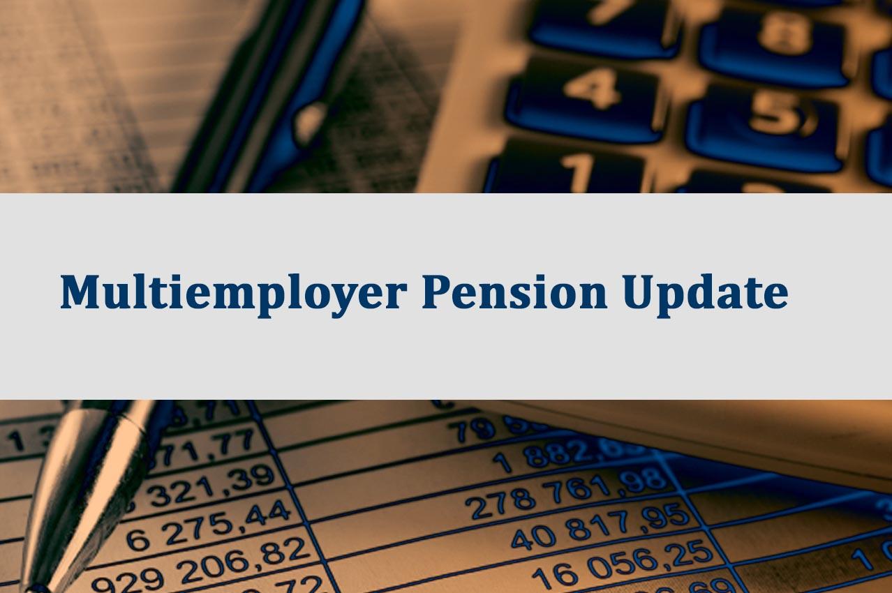 Multiemployer Pension Update